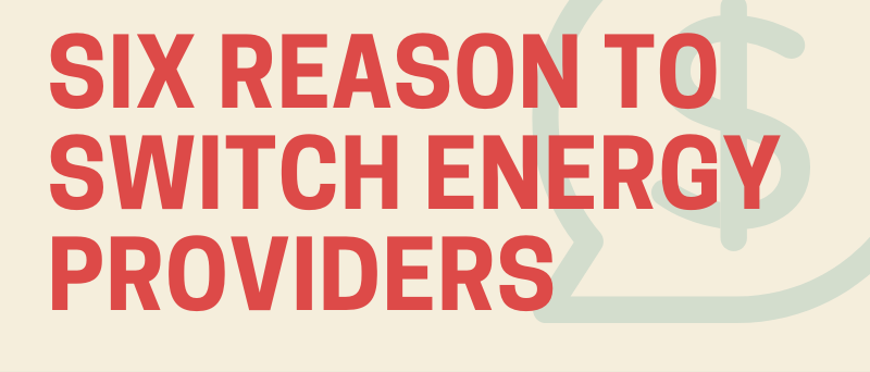 Six reasons to switch energy providers